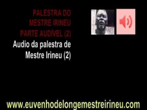palestra-do-mestre-irineu---fragmento-audÍvel-parte-2