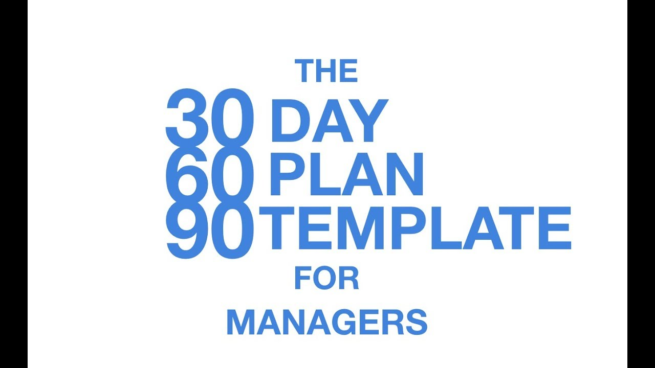 The 30 60 90 Day Plan Template For Managers Youtube
