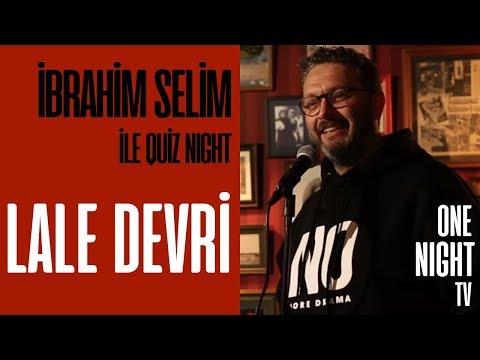 İbrahim Selim İle Quiz Night - 9 (Bölüm 2) – Lale Devri