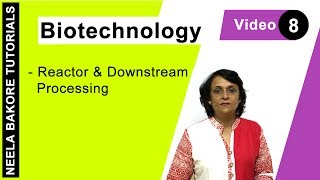 Biotechnology - Bioreactors & Downstream Processing