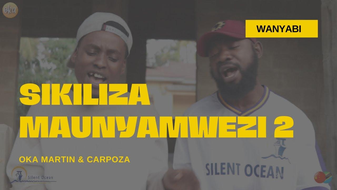 Download Sikiliza MAUNYAMWEZI 2   Oka Martin & Carpoza
