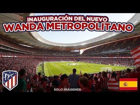 Inauguración deL Nuevo Wanda Metropolitano | Estadio De Atlético de Madrid | España