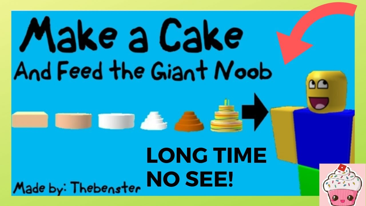 Make A Cake And Feed The Giant Noob Roblox Youtube - Roblox Long Time No See Bake A Cake And Feed The Giant