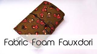 Fabric Foam Fauxdori DIY | Autumn Theme | Midori / Traveler's Notebook | Creation in Between