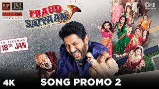 Fraud Saiyaan Song Promo 2- Fraud Saiyaan | Arshad Warsi, Saurabh S. |Shadab Faridi|18 Jan 2019