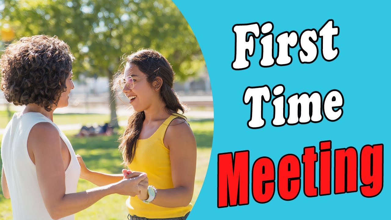 First time meeting  - Practice English Speaking Course
