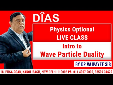 UPSC Physics Optional by Vajpayee Sir (Intro to Wave Particle Duality)   LIVE CLASS  