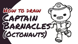How to draw Captain Barnacles from Octonauts | Drawing Guide for Kids