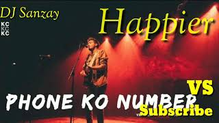 Phone Ko Number Vs Happier Sushant KC vs Marshmello - Dj sanzay.mp3