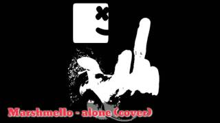 Marshmello - alone (cover) rock/poppunk/electro/dubstep Mp3