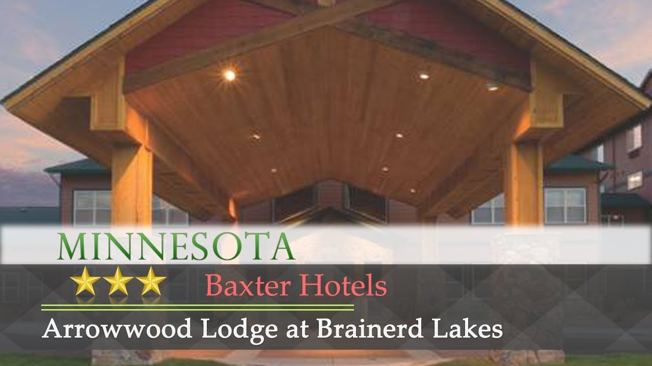 Arrowwood Lodge At Brainerd Lakes Baxter Hotels Minnesota