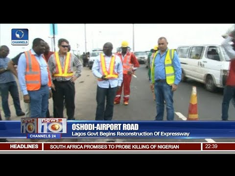 Lagos Govt. Begins Reconstruction Of Oshodi-Airport Expressway Pt.3 |News@10| 04/09/17