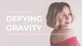 Defying Gravity - Roosa-Maria Leppänen (B-tutkintokonsertti/Live Concert from Jyväskylä)