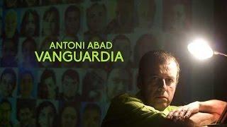 Antoni Abad | Vanguardias