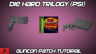 Die Hard Trilogy (PS1) Guncon Patch Tutorial (2019)