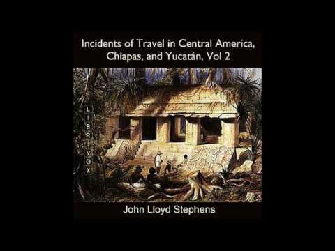 Incidents of Travel in Central America2 14~25 by John Lloyd Stephens #audiobook