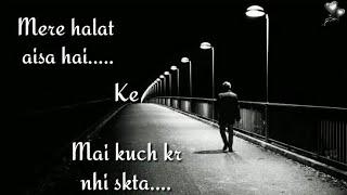 Mere Halat Aise Hai ki Mai Kuch Kar Nahi Sakta   Hindi Sad Songs   Top Heart Broken Hindi Sad Songs