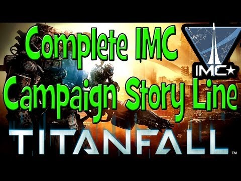 Titanfall - Full IMC Campaign Story - Minimal Gameplay, No Commentary, Just Storyline 1080p