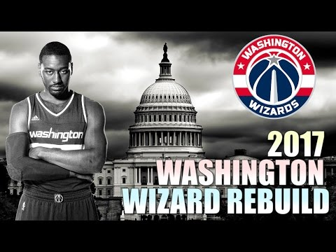 Rebuilding The 2017 Washington Wizards - NBA 2K16 My League