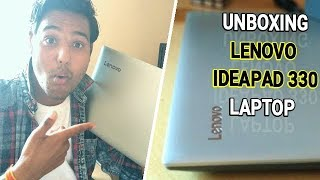 UNBOXING LENOVO IDEAPAD 330 LAPTOP | FULL REVIEW LENOVO IDEAPAD 330 LAPTOP IN HINDI