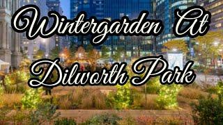 Wintergarden @Dilworth Park/Philadelphia City Hall 2019/2020