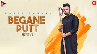 Begane Putt - Harvy Sandhu (Official Song) | New Punjabi Song 2021
