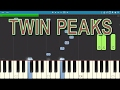 Twin Peaks Theme - Opening - Piano Cover / Tutorial