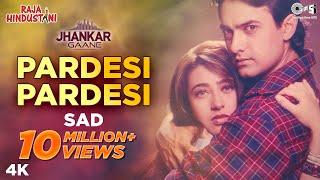 Pardesi Pardesi Sad (Jhankar) - Raja Hindustani   Suresh Wadkar & Bela   Aamir & Karisma