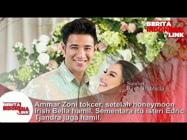 Ammar Zoni TOKCER !!, setelah honeymoon Irish Bella Hamil.  Isteri Edric Tjandra juga  hamil lho..