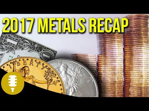 2017 Recap Of Precious Metals - Gold, Silver, Platinum & Palladium | Golden Rule Radio