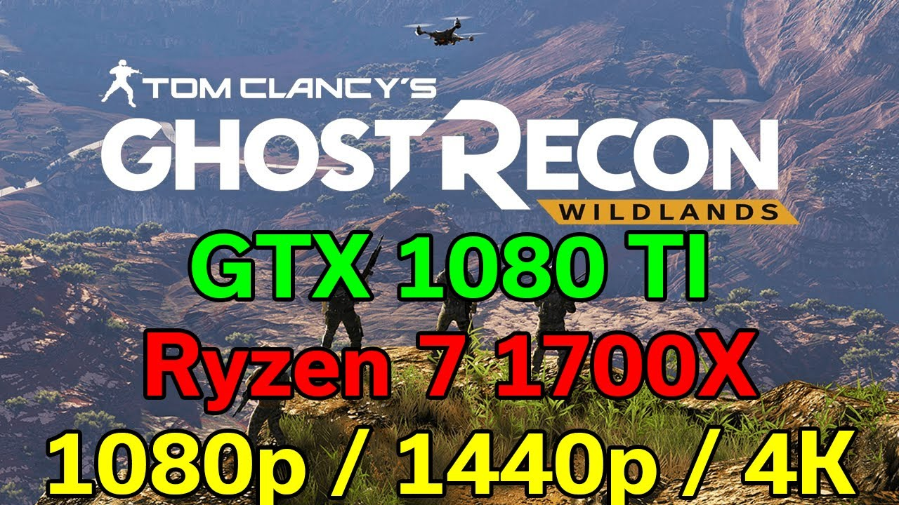 Ghost Recon Wildlands - GTX 1080 TI - 1080p vs 1440p vs 4K - Ryzen 7 1700X