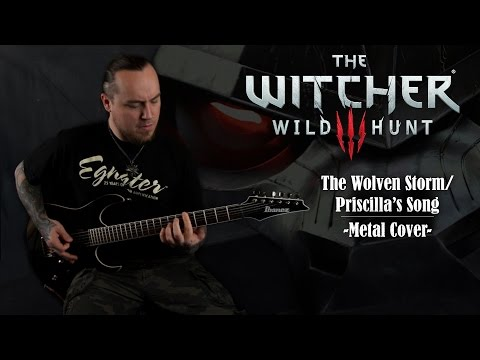 The Witcher 3: Wild Hunt - The Wolven Storm / Priscilla's Song (Metal Cover by Skar Productions)