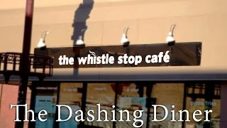 The Dashing Diner Episode 4- The Whistle Stop Cafe