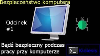 Bezpieczeństwo komputera #1 Seria Bądź bezpieczny!