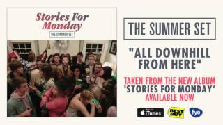 Watch Summer Set All Downhill From Here video