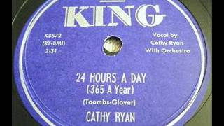 CATHY RYAN  24 Hours a Day (365 a Year)  1955