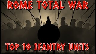 Rome Total War - TOP 10 INFANTRY UNITS