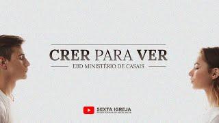 EBD Ministério de Casais - CRER PARA VER