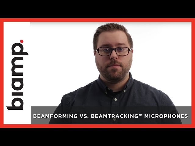Biamp: Beamforming vs. Beamtracking™ Microphones
