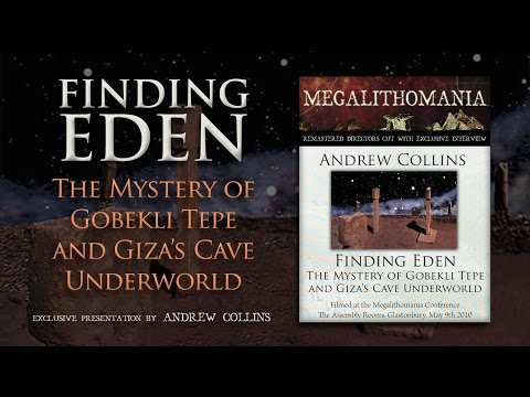 Finding Eden: The Mystery of Göbekli Tepe & Giza's Cave Underworld - Andrew Collins FULL LECTURE