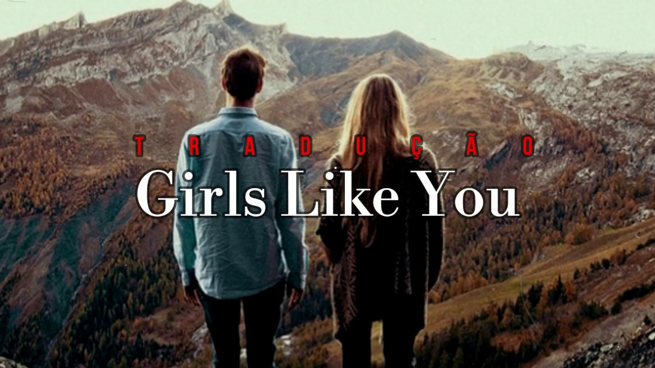 Maroon 5 - Girls Like You ft. Cardi B (Tradução/Legendado) #1