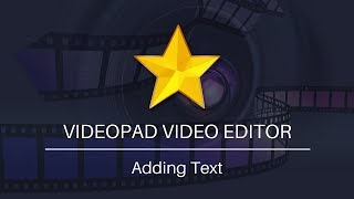 VideoPad Video Editing Tutorial | How to Add Text