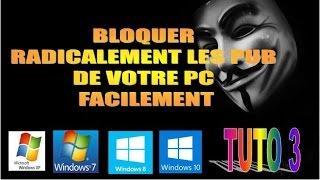 Bloquer radicalement les pubs de votre ordinateur Facilement sur windows 10 / 8 / 7 / vista / xp