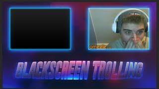 oZealous | Blackscreen Trolling