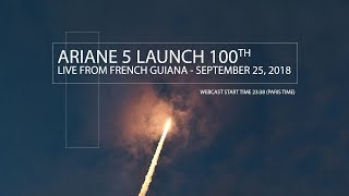 Ariane 5 launch (100th) on September 25-26, 2018 (VA243)