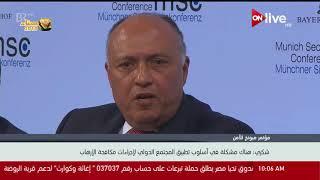 سامح شكري: هناك مشكلة في أسلوب تطبيق المجتمع الدولي لإجراءات مكافحة الإرهاب
