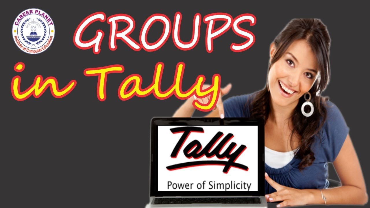 Tally Groups for Ledger Creation Tally ERP 9 Day 4 in Hindi  Tally     Tally Groups for Ledger Creation Tally ERP 9 Day 4 in Hindi  Tally Group  Concepts