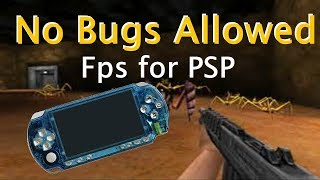 No Bugs Allowed! FPS for PSP