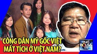 Tin tức và nhận định ban đầu về vụ công dân Mỹ gốc Việt mất tích ở VN