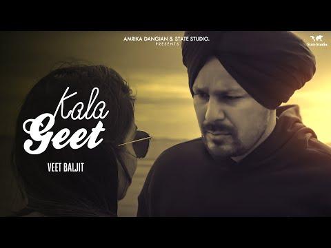 Kala Geet  Official Video  Veet Baljit   State Studio  Latest Punjabi Song 2019